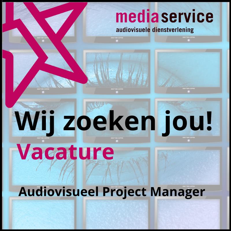 Wij zoeken jou - audiovisuele project manager