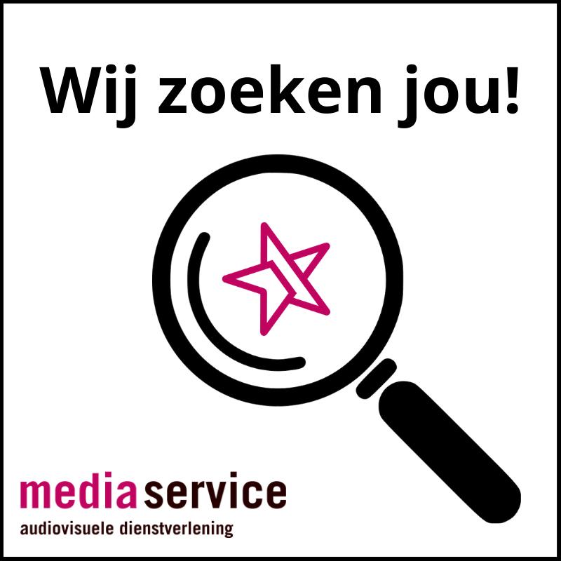 Wij zoeken jou! - vacatures Media Service